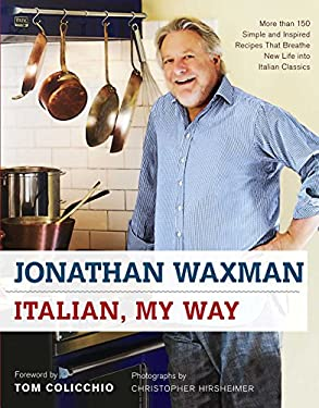 Italian, My Way: More Than 150 Simple and Inspired Recipes That Breathe New Life Into Italian Classics 9781416594314