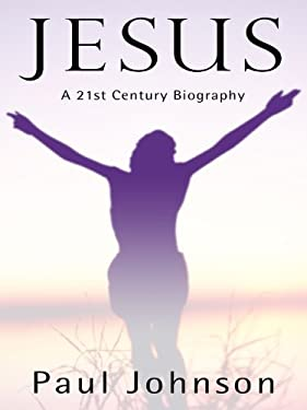 Jesus: A Biography from a Believer 9781410427397