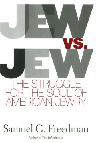 Jew vs. Jew: The Struggle for the Soul of American Jewry 9781416578000
