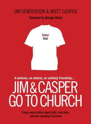Jim & Casper Go to Church: Frank Conversation about Faith, Churches, and Well-Meaning Christians 9781414313313