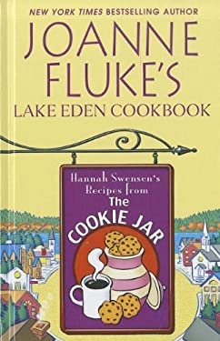 Joanne Fluke's Lake Eden Cookbook: Hannah Swensen's Recipes from the Cookie Jar 9781410444455