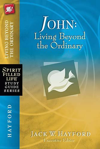 John: Living Beyond the Ordinary 9781418541224