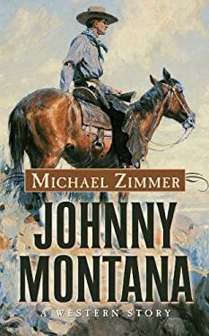 Johnny Montana: A Western Story 9781410451286