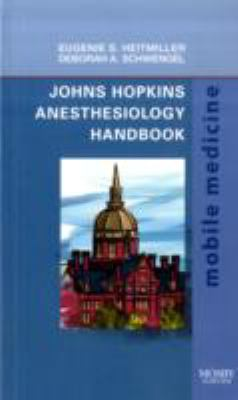 Johns Hopkins Anesthesiology Handbook: Mobile Medicine Series 9781416059165