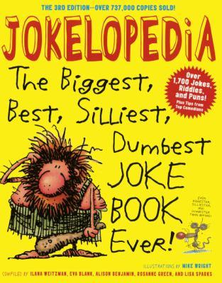 Jokelopedia: The Biggest, Best, Silliest, Dumbest Joke Book Ever 9781417772407