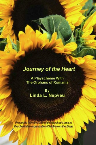 Journey of the Heart: A Playscheme with the Orphans of Romania 9781411624948