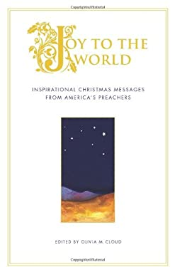 Joy to the World: Inspirational Christmas Messages from America's Preachers 9781416540007