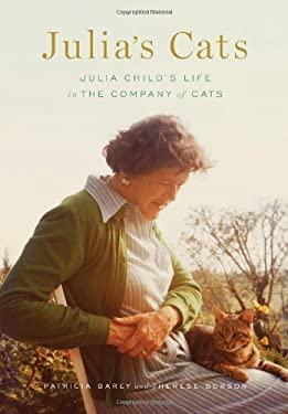 Julia's Cats: Julia Child's Life in the Company of Cats 9781419702754