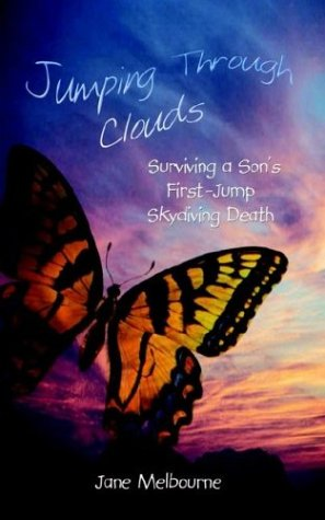 Jumping Through Clouds: Surviving a Son's First Jump Skydiving Death 9781410702036