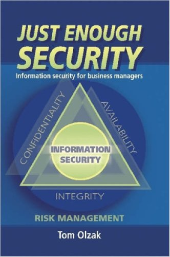 Just Enough Security: Information Security for Business Managers 9781411675414