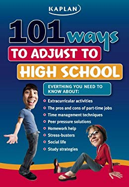 Kaplan 101 Ways to Adjust to High School 9781419541773