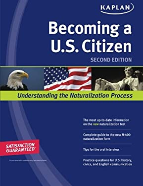 Kaplan Becoming A U.S. Citizen: Understanding the Naturalization Process 9781419553097