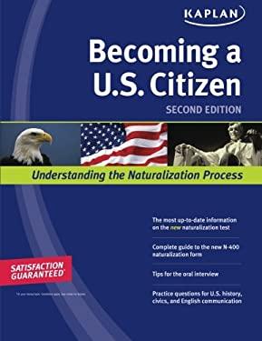 Kaplan Becoming A U.S. Citizen: Understanding the Naturalization Process