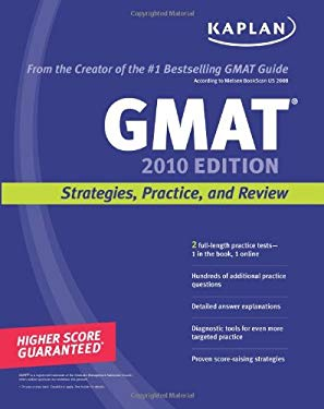 Kaplan GMAT 2010: Strategies, Practice, and Review 9781419552946