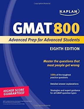 Kaplan GMAT 800: Advanced Prep for Advanced Students 9781419553424