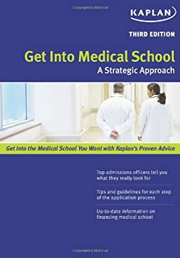 Kaplan Get Into Medical School: A Strategic Approach 9781419550119