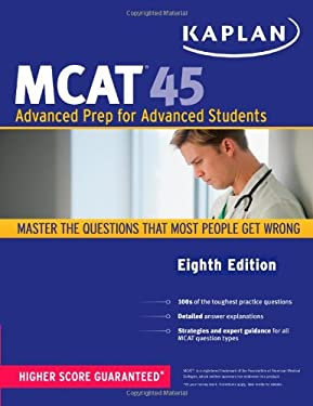 Kaplan MCAT 45: Advanced Prep for Advanced Students 9781419550126