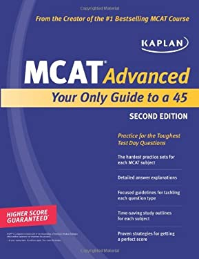 Kaplan MCAT Advanced: Your Only Guide to a 45