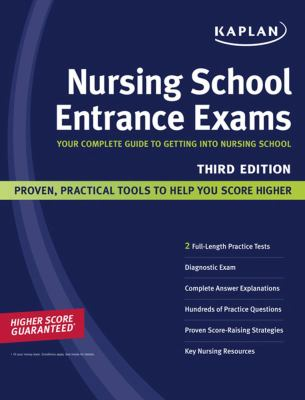 Kaplan Nursing School Entrance Exams: Your Complete Guide to Getting Into Nursing School 9781419552854