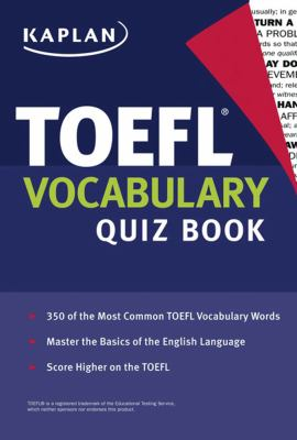 Kaplan TOEFL Vocabulary Quiz Book 9781419553127