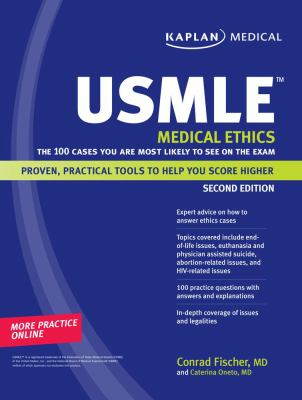 Kaplan USMLE Medical Ethics: The 100 Cases You Are Most Likely to See on the Exam 9781419553141