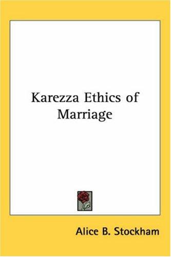 Karezza: The Ethics of Marriage 9781417939695