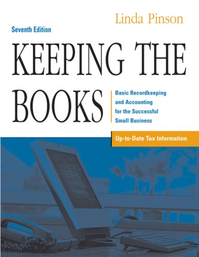 Keeping the Books: Basic Recordkeeping and Accounting for the Successful Small Business 9781419584381
