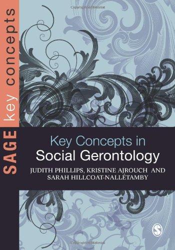 Key Concepts in Social Gerontology 9781412922722