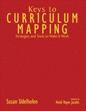 Keys to Curriculum Mapping: Strategies and Tools to Make It Work 6186778