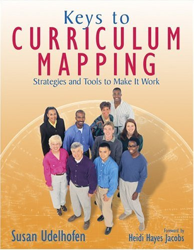 Keys to Curriculum Mapping: Stratetgies and Tools to Make It Work 9781412909587