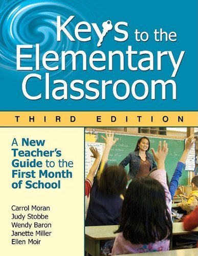 Keys to the Elementary Classroom: A New Teacher's Guide to the First Month of School 9781412963695