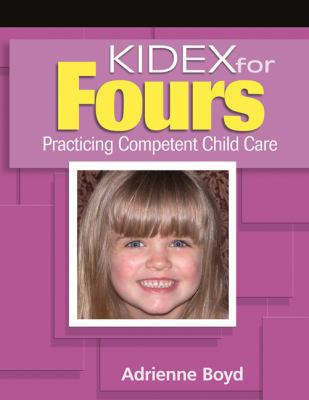 Kidex for Fours: Practicing Competent Child Care for Four-Year-Olds [With CDROM] 9781418012748