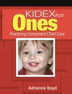 Kidex for Ones: Practicing Competent Child Care for One-Year-Olds [With CDROM] 9781418012717