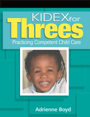 Kidex for Threes: Practicing Competent Child Care for Three-Year-Olds [With CDROM] 9781418012731