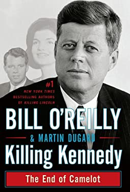 Killing Kennedy: The End of Camelot 9781410452962