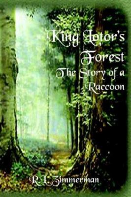 King Lotor's Forest the Story of a Raccoon