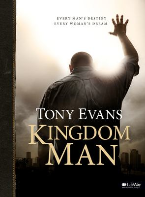 Kingdom Man: Every Man's Destiny, Every Woman's Dream 9781415870044