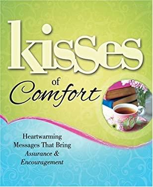 Kisses of Comfort: Heartwarming Messages That Bring Assurance & Encouragement 9781416558644