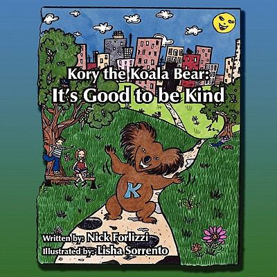 Kory the Koala Bear: It's Good to Be Kind 9781418483128