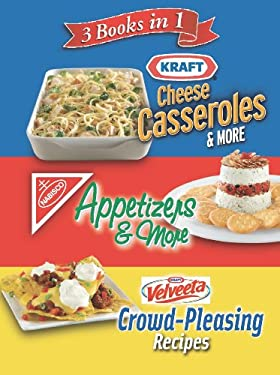 Kraft Cheese Casseroles & More/Appetizers & More/Crowd-Pleasing Recipes 9781412777865