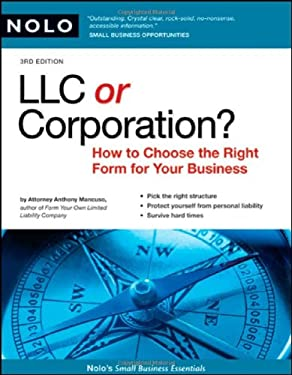 LLC or Corporation?: How to Choose the Right Form for Your Business 9781413309058
