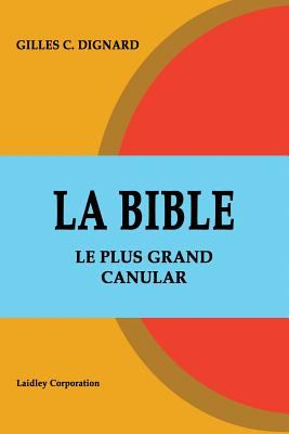La Bible - Le Plus Grand Canular 9781411669543