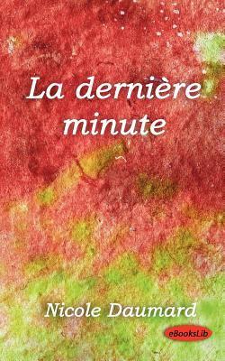 La Dernire Minute 9781412156004