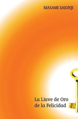 La Llave de Oro de La Felicidad 9781419612763