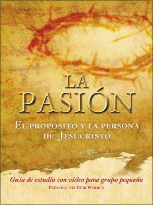 La Pasion: El Proposito y La Persona de Jesucristo 9781417402762
