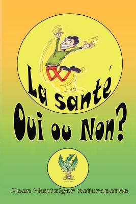 La Sante Oui Ou Non? 9781412088947