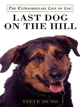 Last Dog on the Hill: The Extraordinary Life of Lou 9781410430694