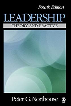 Leadership: Theory and Practice 9781412941617