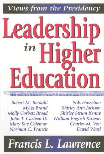 Leadership in Higher Education: Views from the Presidency 9781412805902