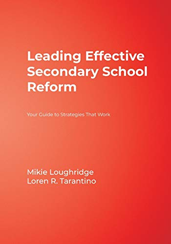 Leading Effective Secondary School Reform: Your Guide to Strategies That Work 9781412906050
